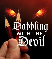 Dabbling With the Devil