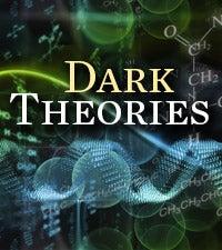 Dark Theories