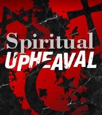 A Spiritual Upheaval