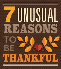 Seven Unusual Reasons to Be Thankful