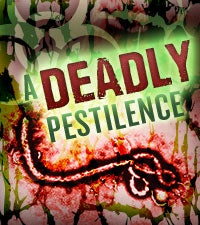 A Deadly Pestilence