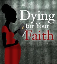 Dying for Your Faith