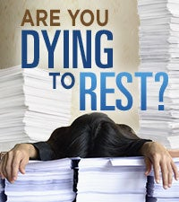 Are You Dying to Rest?