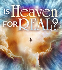 Is Heaven for Real?
