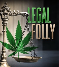 Marijuana: Legal Folly