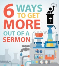 Six Ways to Get More Out of a Sermon