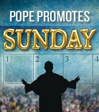 Pope Promotes Sunday