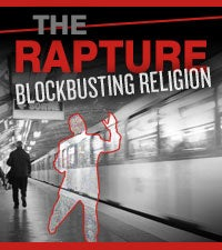 The Rapture: Blockbusting Religion