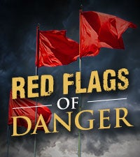Red Flags of Danger
