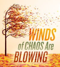 Winds of Chaos Are Blowing