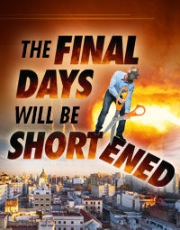 The Final Days Will Be Shortened