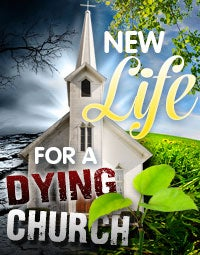 New Life for a Dying Church!