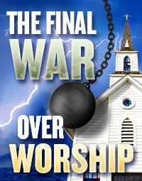 The Final War Over Worship
