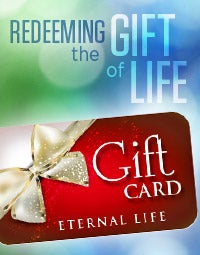 Redeeming the Gift of Life