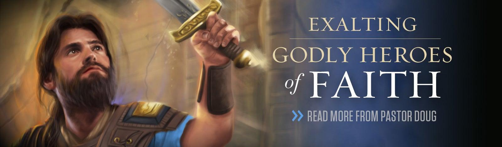 Exalting Heroes of Faith