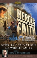 Heroes of Faith: Stories of Salvation for the Whole Family