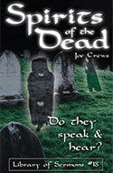 Spirits of the Dead - Do They Speak & Hear?