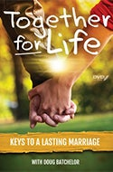 Together for Life: Keys to a Lasting Marriage by Doug Batchelor