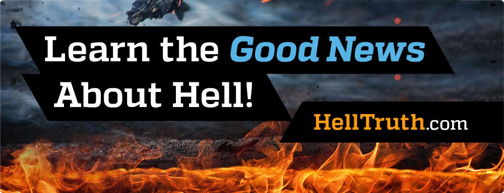 Learn the Good News About Hell!