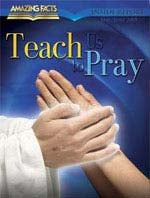Teach Us to Pray, Part 1