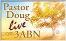 Pastor Doug Live on 3ABN!