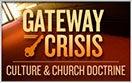 Gateway Crisis: Culture and Church Doctrine