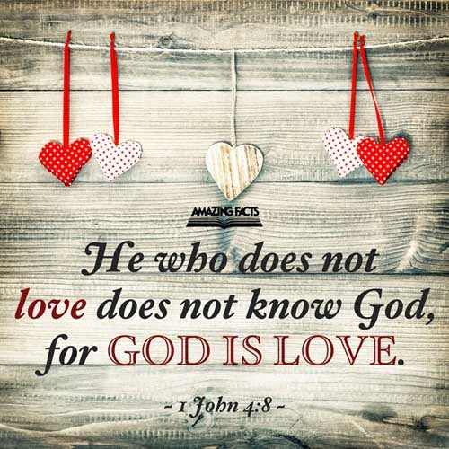 He that loveth not knoweth not God; for God is love. 