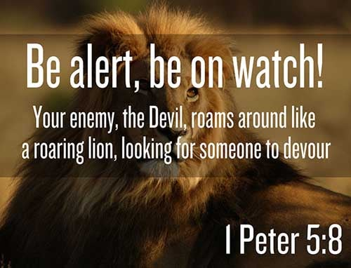 1 Peter 5:8 - This Scripture Picture is provided courtesy of Amazing Facts.  Visit us at www.amazingfacts.org