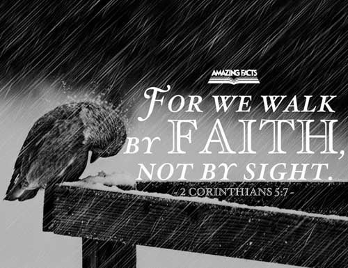 2 Corinthians 5:7 - This scripture Picture is provided courtesy of Amazing Facts.  Visit us at www.amazingfacts.org