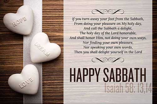 Isaiah 58:13-14<br />(13)  If thou turn away thy foot from the sabbath, from doing thy pleasure on my holy day; and call the sabbath a delight, the holy of the LORD, honourable; and shalt honour him, not doing thine own ways, nor finding thine own pleasure, nor speaking thine own words:<br />(14)  Then shalt thou delight thyself in the LORD; and I will cause thee to ride upon the high places of the earth, and feed thee with the heritage of Jacob thy father: for the mouth of the LORD hath spoken it.