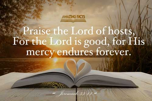 The voice of joy, and the voice of gladness, the voice of the bridegroom, and the voice of the bride, the voice of them that shall say, Praise the LORD of hosts: for the LORD is good; for his mercy endureth for ever: and of them that shall bring the sacrifice of praise into the house of the LORD. For I will cause to return the captivity of the land, as at the first, saith the LORD. 