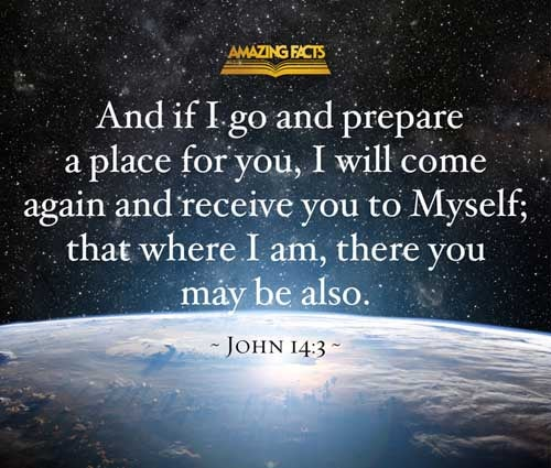 And if I go and prepare a place for you, I will come again, and receive you unto myself; that where I am, there ye may be also. 