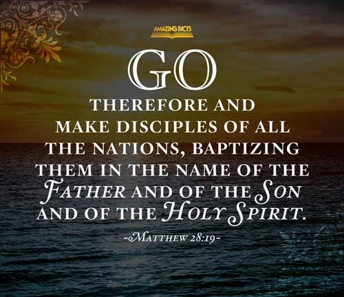 Go ye therefore, and teach all nations, baptizing them in the name of the Father, and of the Son, and of the Holy Ghost: 
