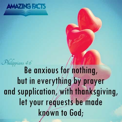 Philippians 4:6 - This Scripture Picture is provided courtesy of Amazing Facts.  Visit us at www.amazingfacts.org