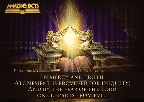 Proverbs 16:6 - This Scripture Picture is provided courtesy of Amazing Facts. Visit us at www.amazingfacts.org