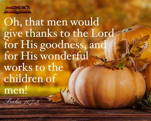 Oh that men would praise the LORD for his goodness, and for his wonderful works to the children of men! 