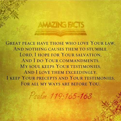 Psalms 119:165-168 - This Scripture Picture is provided courtesy of Amazing Facts. Visit us at www.amazingfacts.org