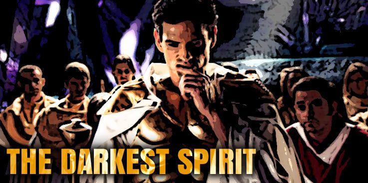 The Darkest Spirit