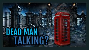 Dead Man Talking?