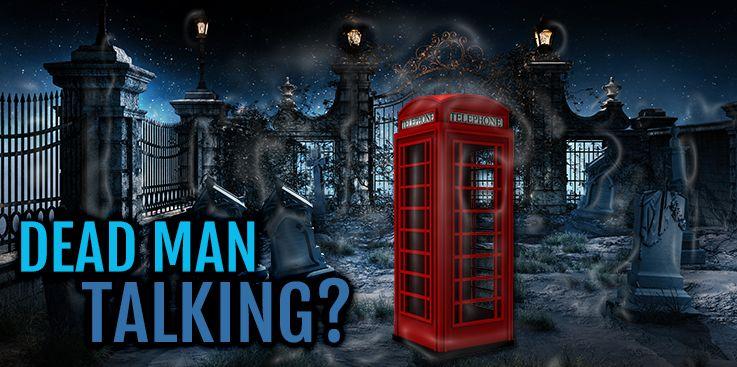 Dead Man Talking?