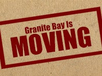 Granite Bay Is Moving!
