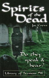 Spirits of the Dead, do they speak and hear? Explains the state of the dead and that ghosts are actually devils (fallen angels) pretending to be the souls of the dead.
