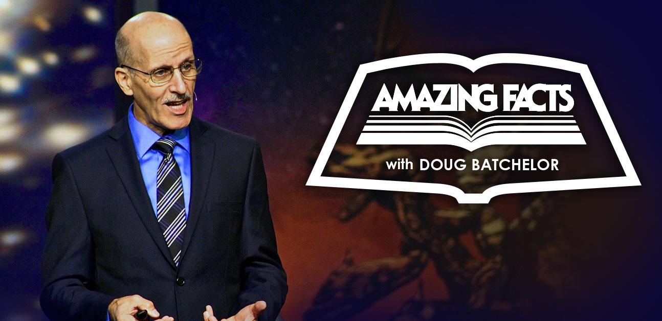 Amazing Facts with Doug Batchelor | Amazing Facts