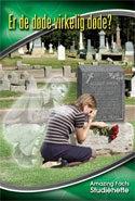 Er de døde virkelig døde?