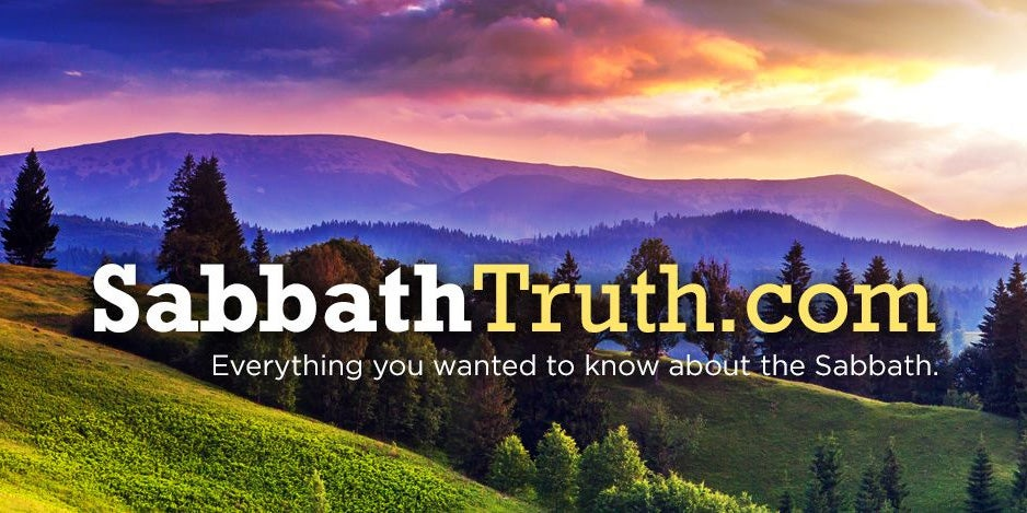 Sabbath Truth - Everything you wanted to know about the Sabbath