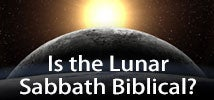 The Lunar Sabbath - Is it Biblical?