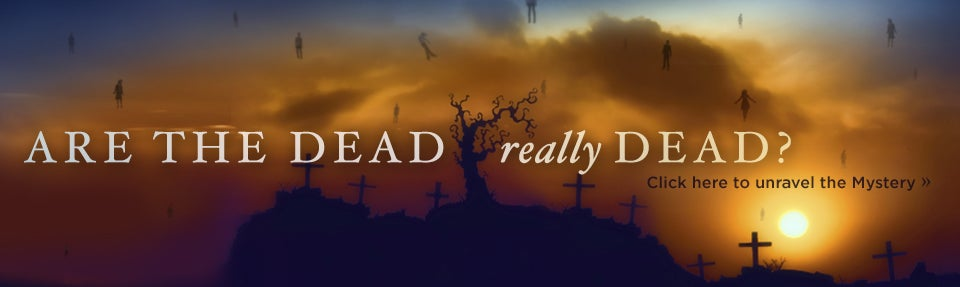 Find out the truth about death
