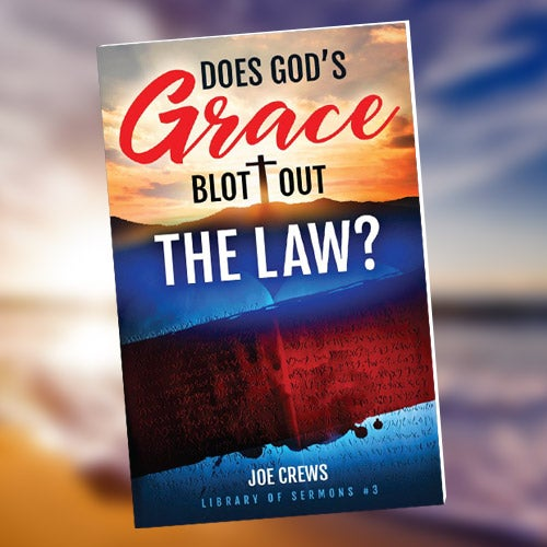 Does God's Grace Blot out the Law? - Paper or Download