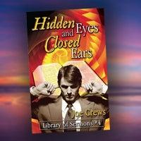 Hidden Eyes and Closed Ears