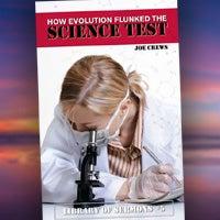 How Evolution Flunked the Science Test - Paperback or Digital PDF